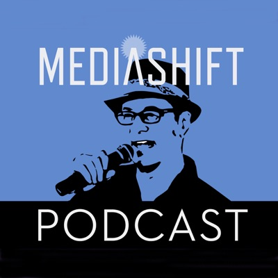 The MediaShift Podcast