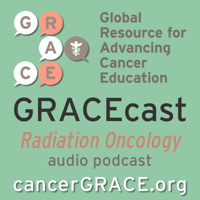 GRACEcast Radiation Oncology Audio podcast