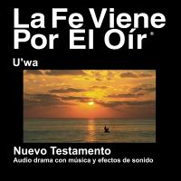 Biblia U'wa (Dramatizada) - U'wa Bible (Dramatized) podcast