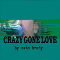 Crazy Gone Love podcast