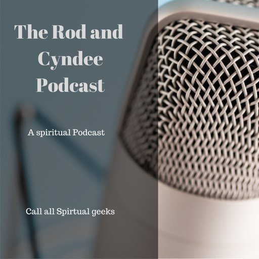 Cover image of The Rod And Cyndee Spiritual Podcast