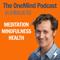 The OneMind Meditation Podcast with Morgan Dix: Meditation | Mindfulness | Health