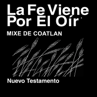 Mixe de Coatlan Biblia (no dramatizada)  - Mixe de Coatlan Bible (Non-Dramatized) podcast