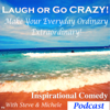 Laugh or Go CRAZY! Inspiration & Laughter - Laugh or Go Crazy