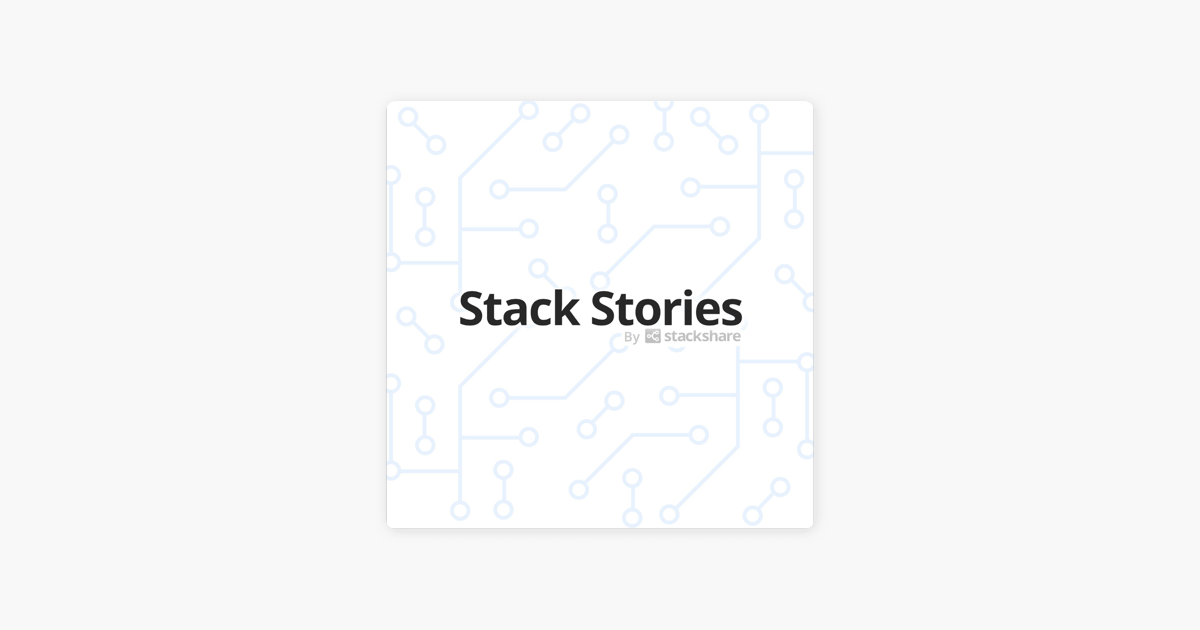 Stack Stories on Apple Podcasts