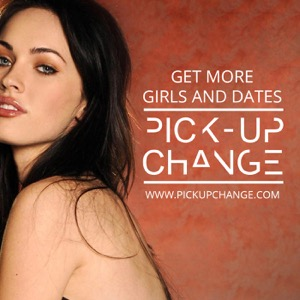 The Pickup Change Podcast - Get More Girls and Dates