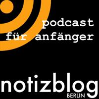 NotizBlog.Berlin podcast