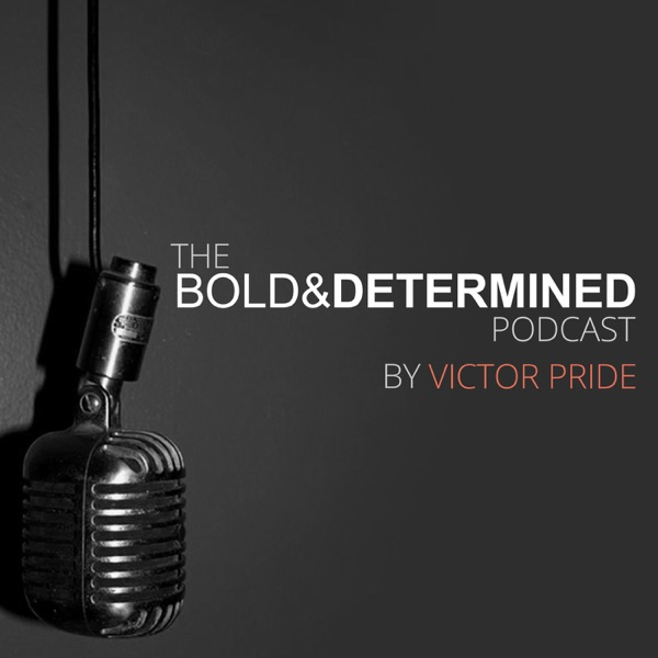 BOLD AND DETERMINED