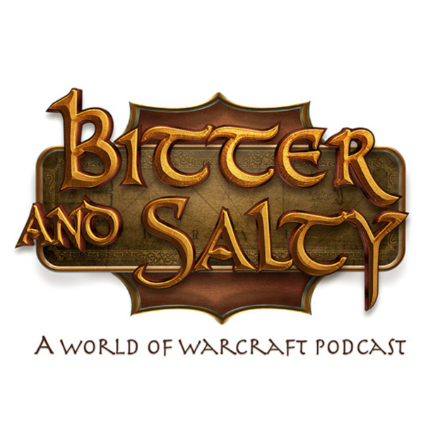 Bitter and Salty - A World of Warcraft Podcast on Apple Podcasts