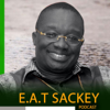 EAT Sackey Podcast - E.A.T Sackey