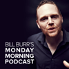 Monday Morning Podcast - Bill Burr