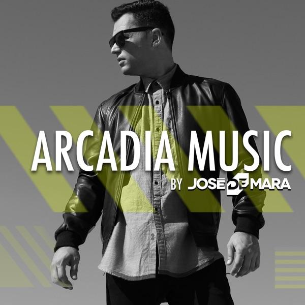 Jose De Mara Presents Arcadia Music Podcast