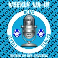 Weekly Wa-Hi podcast