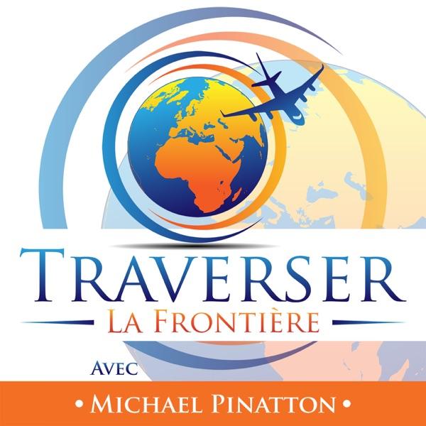 Podcast Traverser La Frontière : Voyage & Expatriation