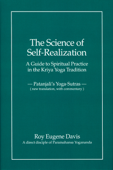 The Science of Self-Realization: A Guide to Spiritual Practice In the Kriya Yoga Tradition