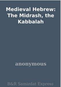 Medieval Hebrew: The Midrash, the Kabbalah Book Cover