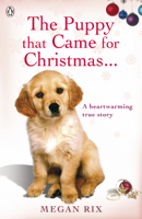 Megan Rix - The Puppy that Came for Christmas and Stayed Forever artwork