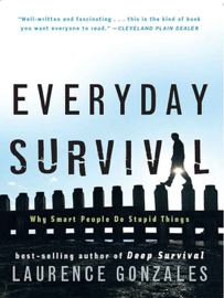 Everyday Survival: Why Smart People Do Stupid Things book