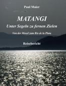 Matangi - Unter Segeln zu fernen Zielen