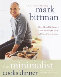 The Minimalist Cooks Dinner book