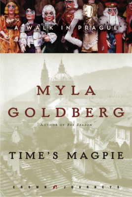 Time's Magpie - Myla Goldberg book