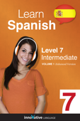 Learn Spanish -  Level 7: Intermediate Spanish (Enhanced Version)