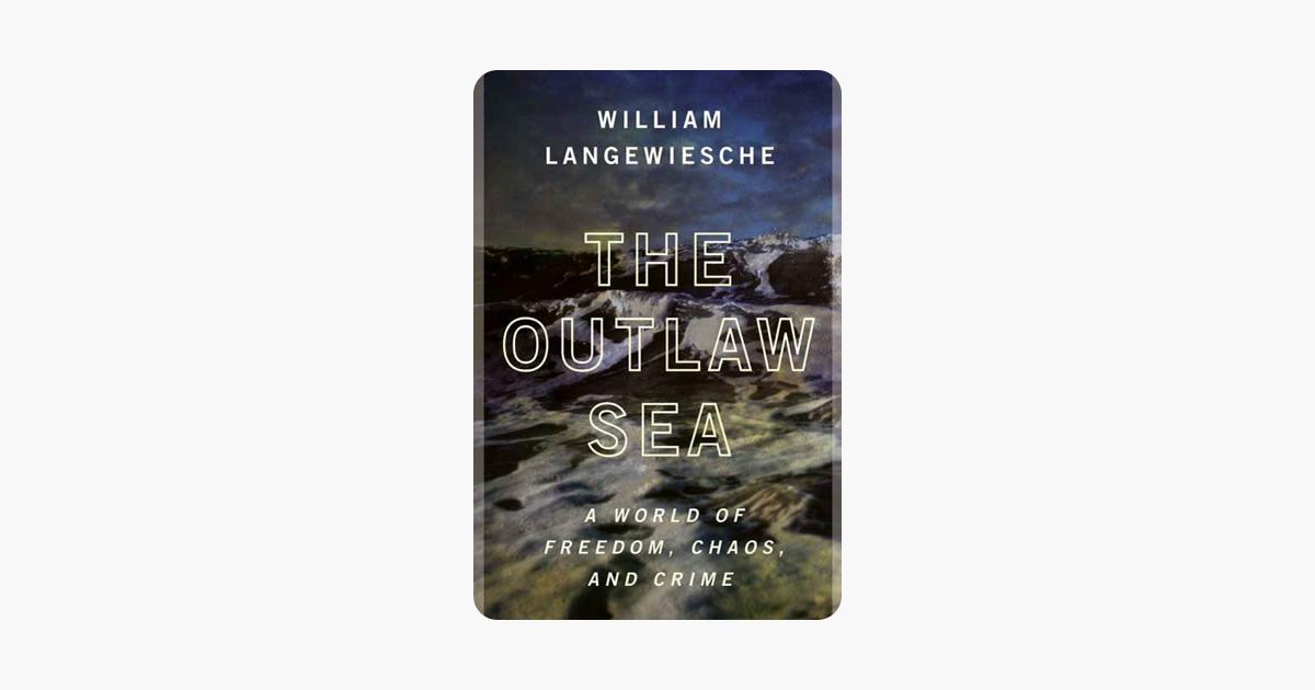 The Outlaw Sea - William Langewiesche