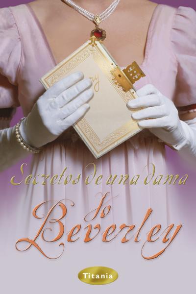 Secretos de una dama by Jo Beverley
