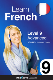 Learn French - Level 9: Advanced (Enhanced Version) book