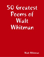 50 Greatest Poems of Walt Whitman