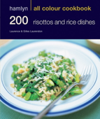 Hamlyn All Colour Cookery: 200 Risottos & Rice Dishes