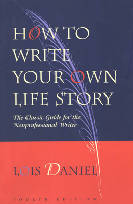 How to Write Your Own Life Story - Lois Daniel book