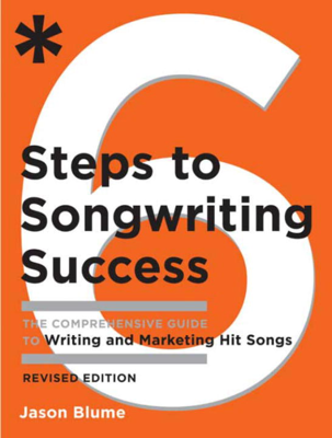 Six Steps to Songwriting Success, Revised Edition - Jason Blume book