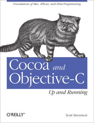 Cocoa and Objective-C: Up and Running - Scott Stevenson book