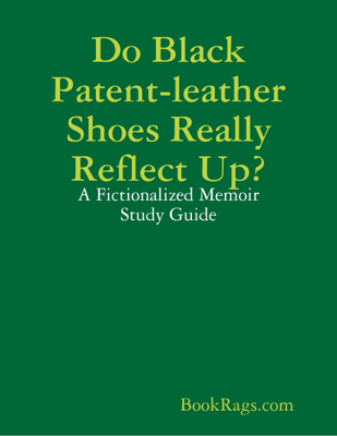 Do Black Patent-leather Shoes Really Reflect Up? - BookRags.com book