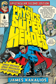 The Physics of Superheroes: Spectacular Second Edition book