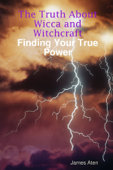 The Truth About Wicca and Witchcraft