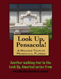 A Walking Tour of Pensacola, Florida