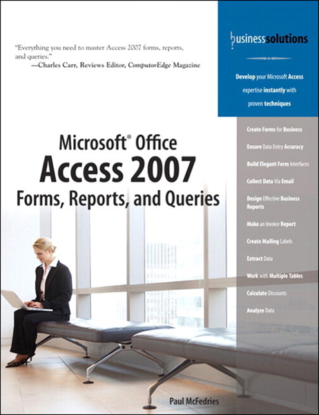 Microsoft Office Access 2007 Forms, Reports, and Queries
