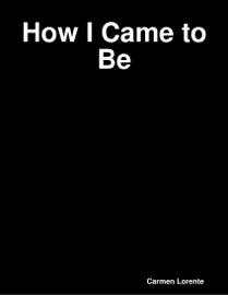 How I Came to Be book