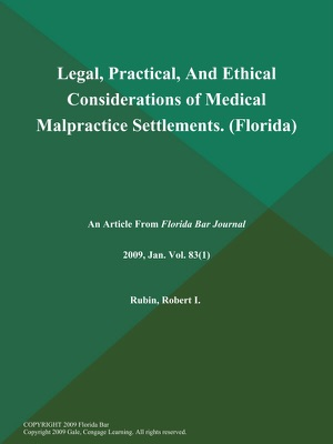 Legal, Practical, And Ethical Considerations of Medical Malpractice Settlements (Florida)