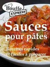 JeBouffe-Express Sauces pour pâtes. Recettes faciles et rapides à préparer