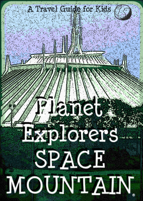 Planet Explorers Space Mountain: A Travel Guide for Kids - Planet Explorers book