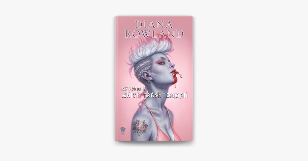 My Life As A White Trash Zombie On Apple Books
