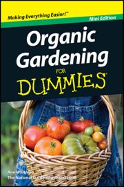Organic Gardening For Dummies, Mini Edition book