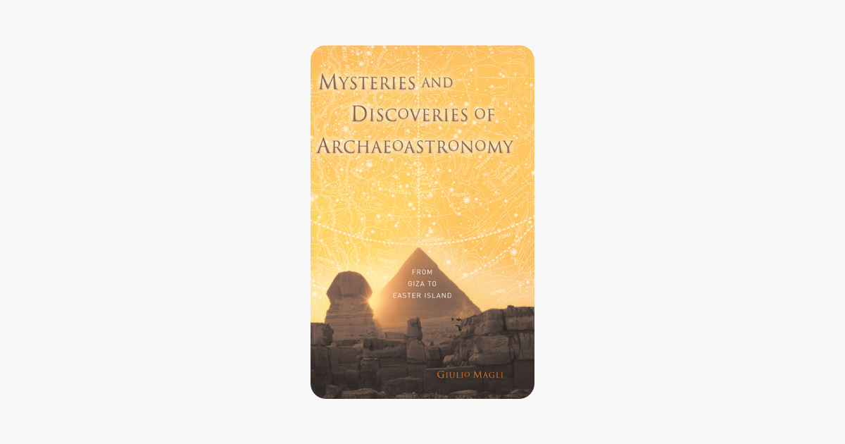 Mysteries and Discoveries of Archaeoastronomy: From Giza to Easter Island