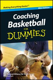 Coaching Basketball For Dummies, Mini Edition