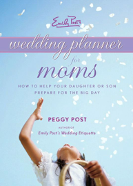 Emily Post's Wedding Planner for Moms