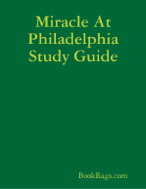Miracle At Philadelphia Study Guide book