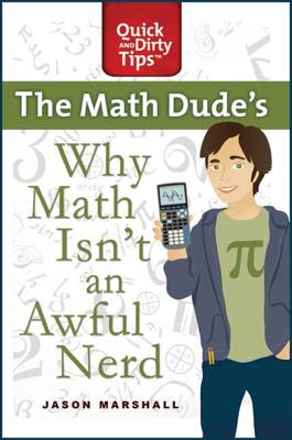 Why Math Isn't an Awful Nerd - Jason Marshall book